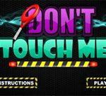 Rör inte mig