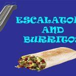 Escalators and Burritos