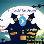 Trouble Em Apuros- ում