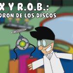 Max y R.O.B. El ladrón de los discos
