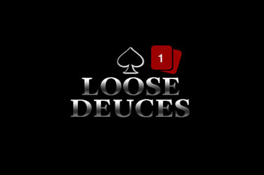 Loose deuces