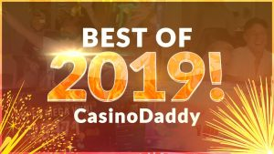 BIGGEST WINS AND FUNNIEST MOMENTS FROM CASINODADDY  – BEST OF 2019