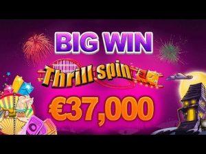 Big WIn at Thrill Spin casino slot –  €37000