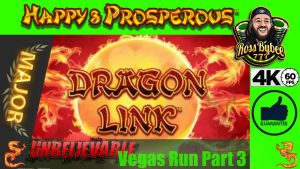 MAJOR SLAYER! HIGH LIMIT Dragon Link Happy & Prosperous Epic Vegas Run Part 3