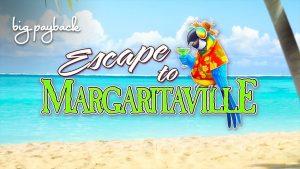Escape to Margaritaville Slot – large WIN BONUS!