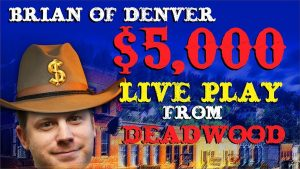 $5,000 casino bonus Slots Live Play with Brian of Deadwood