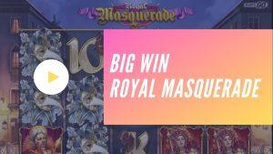 large WIN – Royal Masquerade
