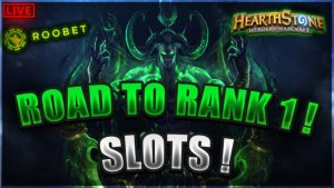 🔴Hearthstone route to Rank 1 + SLOTS|🤑SENSATIONAL large WINS TODAY🤑|