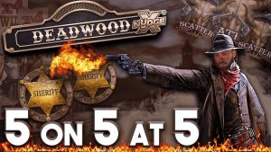 large Wins today! Is that a Deadwood Super Bonus? 5 on 5 at 5!