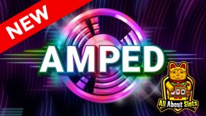 Amped Slot – Relax Gaming – Online Slots & large Wins