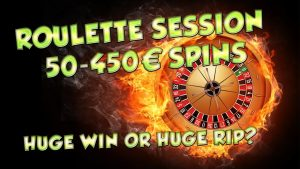 casino bonus Roulette session 50-450€ spins – large WIN????