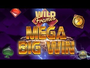 MEGA large WIN BEI WILD FRAMES (PLAY'N GO) – 10€ EINSATZ!