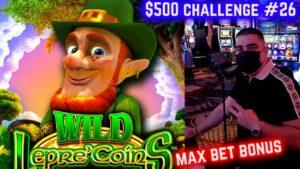 Max Bet Bonus On Wild Lepre'Coins Slot ! $500 Challenge To Win At casino bonus EP-26