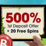 A massive 500% plus 20 Free Spins