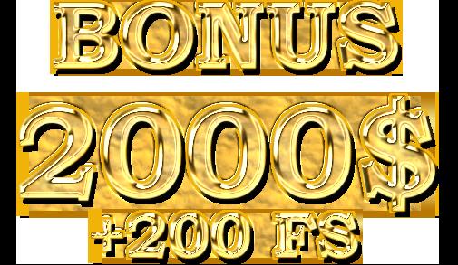 โบนัส 2000 $ + 200 FS