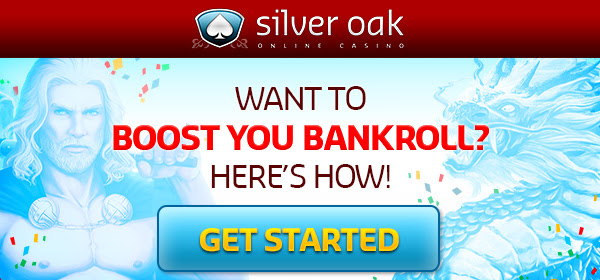 Timing is everything at Silver Oak. And it's time to boost your bankroll.