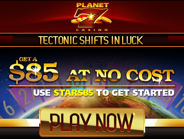 Get A  at no cost at Planet 7 Casino