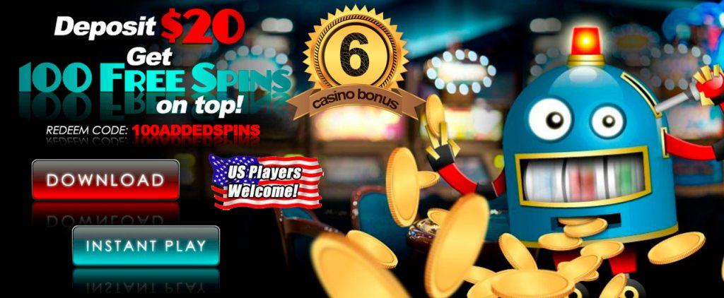The best Casino Bonus #6. Deposit $20 & Get 100 Free Spins on top!