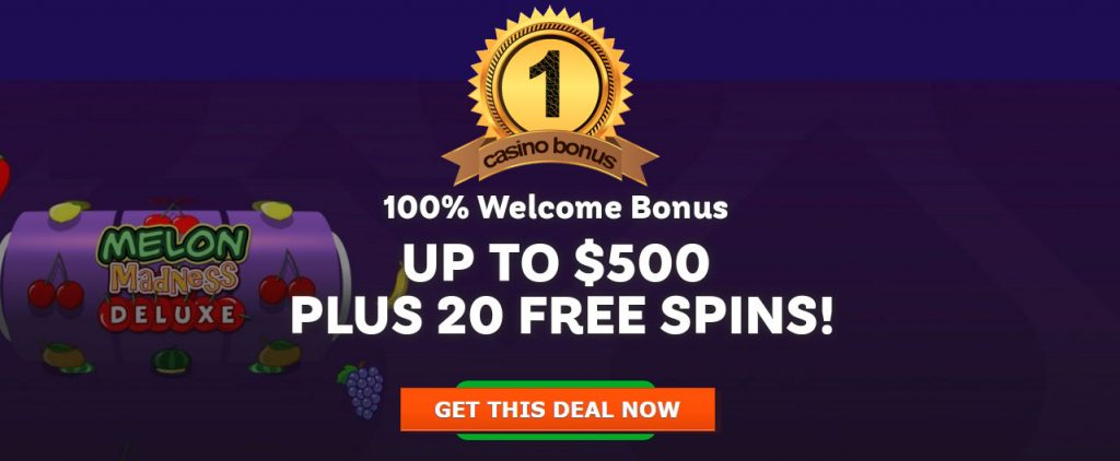 The best Casino Bonus #1. 100% Welcome Bonus! UP TO $500 PLUS 20 FREE SPINS!