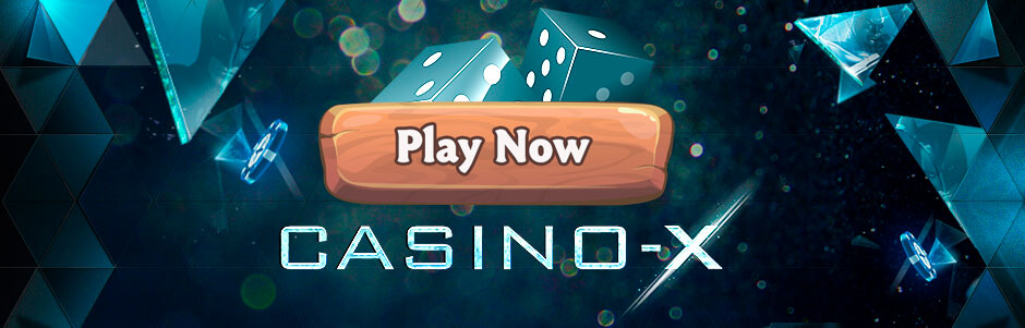 Casino-X. Claim Bonus and play now!