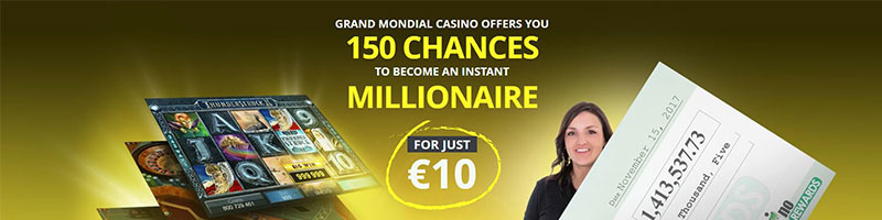150 CHANCES TO BECOME AN INSTANT MILLIONAIRE