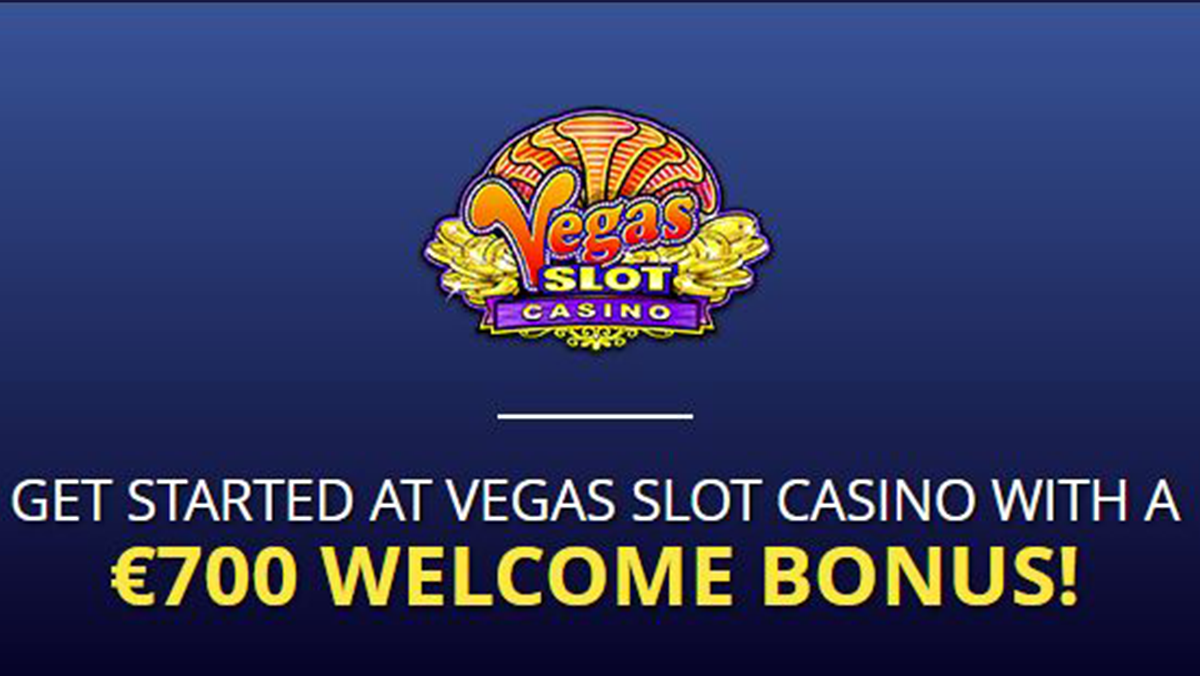 GET STARTED AT VEGAS SLOT CASINO WITH A €700 WELCOME BONUS!