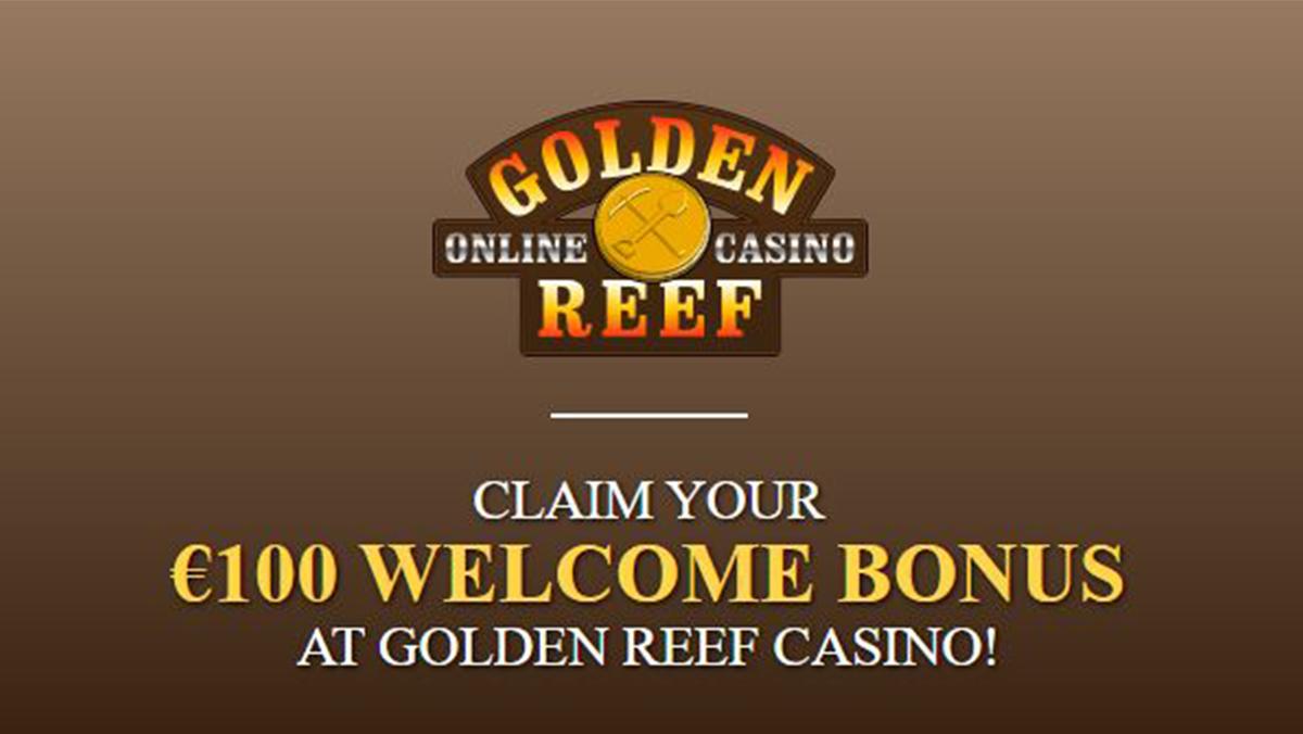 CLAIM YOUR €100 WELCOME BONUS AT GOLDEN REEF CASINO!