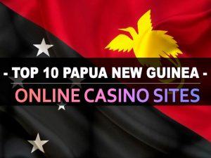 עשרת אתרי הקזינו המקוונים בפפואה בגינאה החדשה