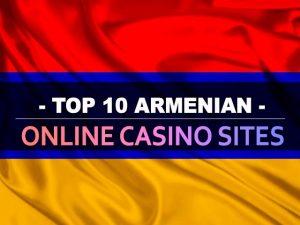 עשרת אתרי הקזינו המקוונים הארמנים