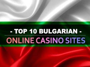 עשרת אתרי הקזינו המקוונים הבולגריים