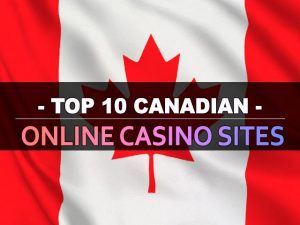 עשרת אתרי הקזינו המקוונים הקנדיים המובילים