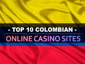 עשרת אתרי הקזינו המקוונים בקולומביה