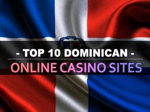 Դոմինիկյան առցանց կազինոյի լավագույն 10 կայքերը
