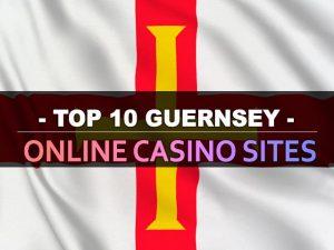 Թոփ 10 Guernsey առցանց խաղատան կայքեր