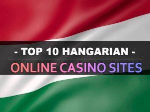 עשרת אתרי הקזינו המקוונים ההונגריים