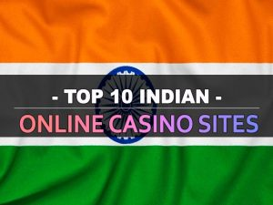 עשרת אתרי הקזינו המקוונים ההודיים המובילים