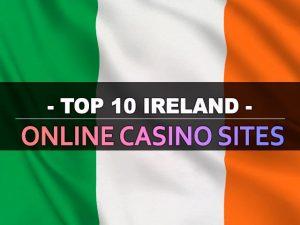 עשרת אתרי הקזינו המקוונים באירלנד