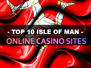 Top 10 Isle Of Man online casino sider