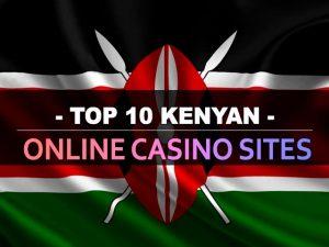 עשרת אתרי הקזינו המקוונים בקניה