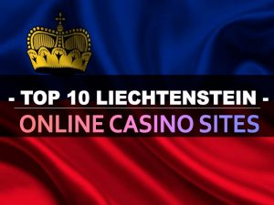Top 10 Liechtenstein Online Casinosider