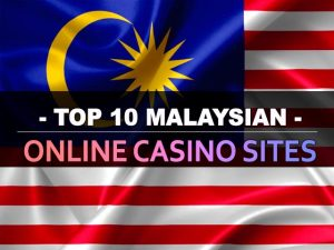 Top 10 Malaysian Online Casino Sites