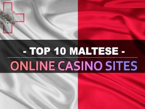 Մալթայի առցանց խաղատների ամենաթարմ 10 կայքերը