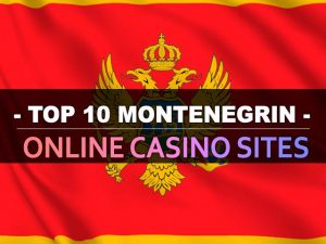 Top 10 crnogorskih Internet Casino web stranica