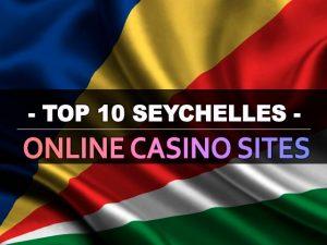 Սեյշելների առցանց խաղատների լավագույն 10 լավագույն կայքերը
