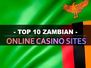 Զամբիական առցանց կազինոյի լավագույն 10 կայքերը
